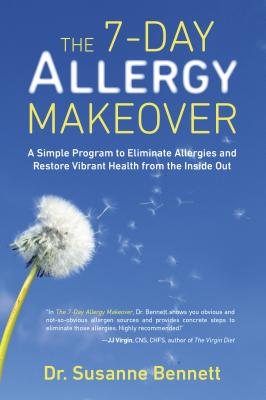 The 7-day Allergy Makeover By Bennett, Susanne
